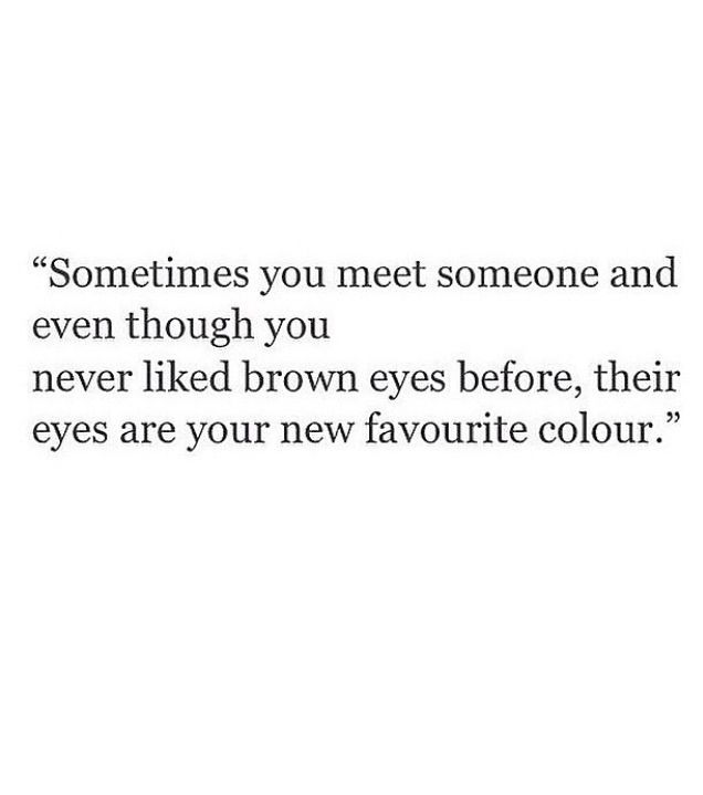 You Re Beautiful Brown Eyes Brown Eye Quotes Eyes Quotes Love Love Quotes