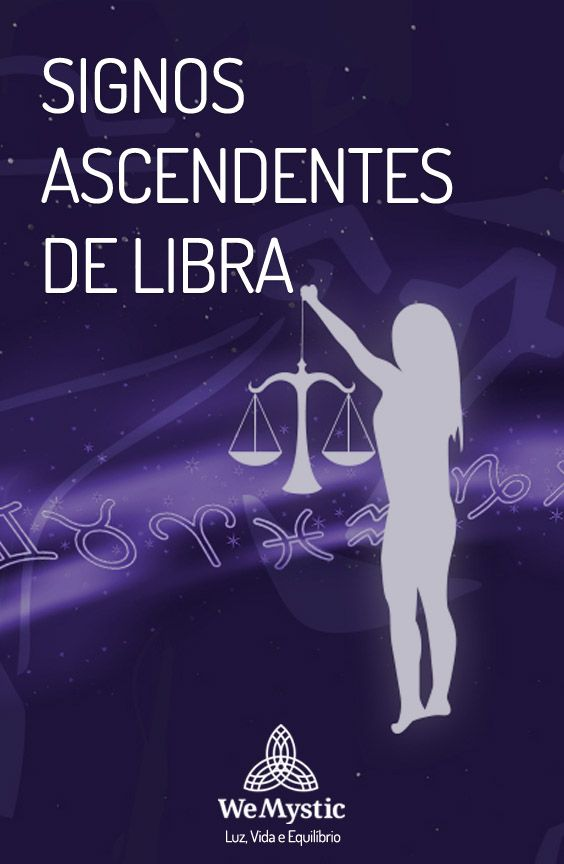 Signos Ascendentes de Libra  conheça o Signo Ascendente - WeMystic Brasil d5ee21e4c73