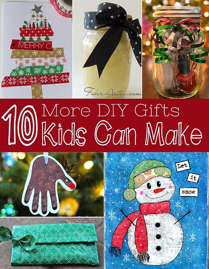 Ten More Gifts Kids Can Make Diy Christmas Gifts Christmas Diy Kids Christmas Gifts For Kids Diy Christmas Gifts For Kids