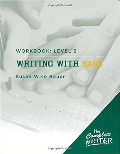 Amazon.com: The Complete Writer: Level Two Workbook for Writing with Ease (The Complete Writer) (9781933339290): Susan Wise Bauer: Books