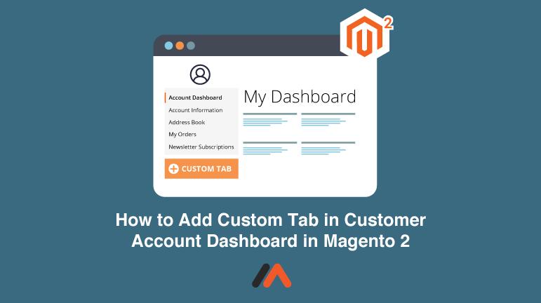 How To Add Custom Tab In Customer Account Dashboard In Magento 2 Magento Accounting Custom