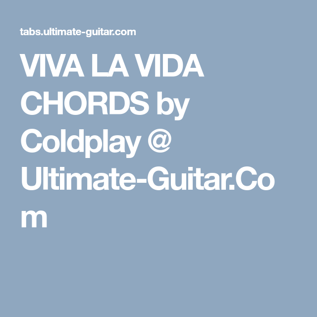 Viva La Vida Chords By Coldplay Ultimate Guitar Guitar
