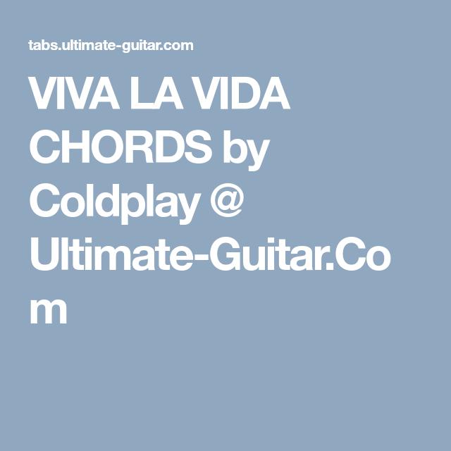 VIVA LA VIDA CHORDS by Coldplay @ Ultimate-Guitar.Com | Guitar ...