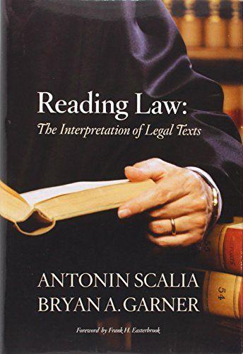 Reading Law The Interpretation Of Legal Texts By Antonin Scalia Http Www Amazon Com Dp 031427555x Ref Cm Sw R Pi Dp Ahtnub1m5 Free Reading Reading Ebook Pdf