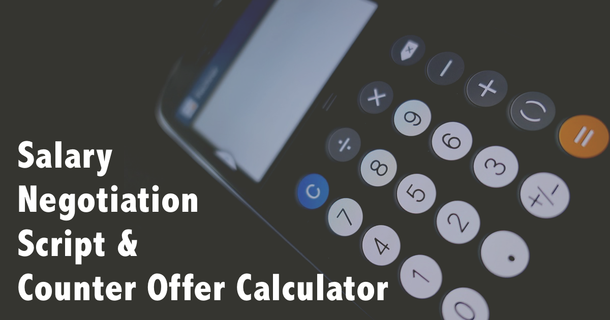 Counter Your Job Offer With The Right Amount Using This Salary Negotiation Calculator And Simple Salary Negotiation Sc Negotiating Salary Job Offer Negotiation