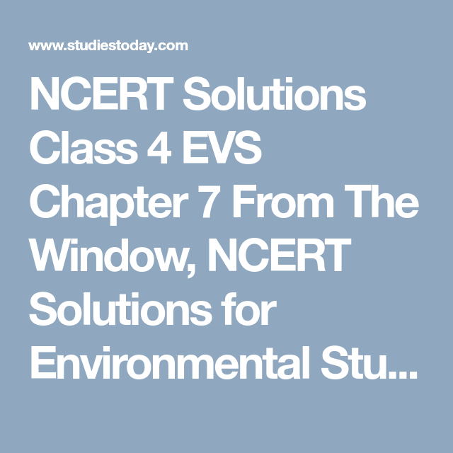 NCERT Solutions Class 4 EVS Chapter 7 From The Window, NCERT