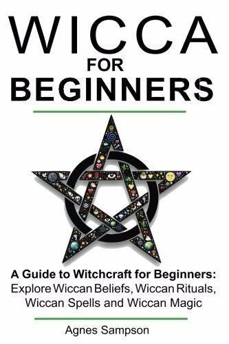 Wicca for beginners a guide to witchcraft wiccan beliefs rituals wicca for beginners a guide to witchcraft wiccan beliefs rituals agnes sampson fandeluxe Gallery