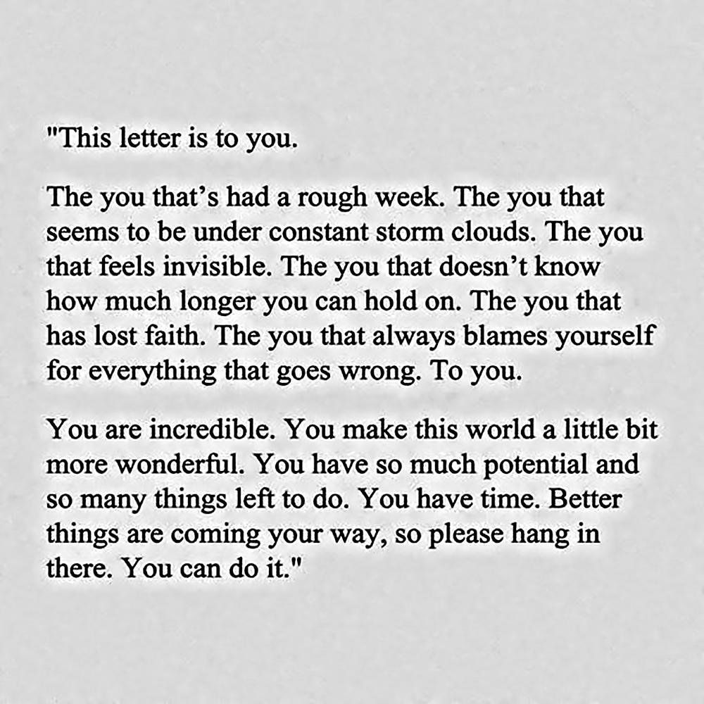 A Letter To You Motivation Getmotivated Quoteoftheday Qotd Quote Inspirationalmessage Inspiration Yourself Motivational Message Lettering Essay On Self
