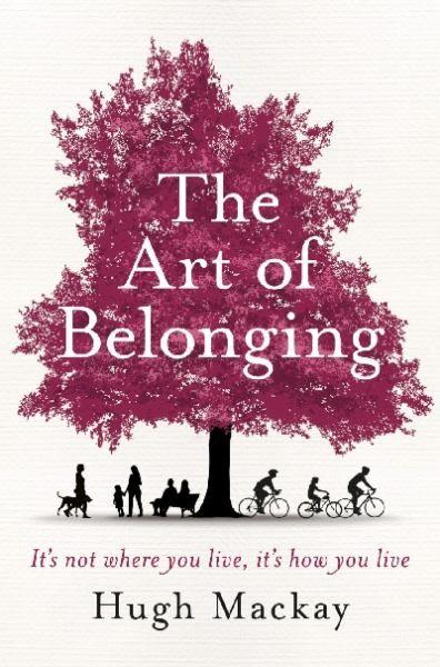 The Art of Belonging by Hugh Mackay (9781742614250) | Buy online at Bookworld