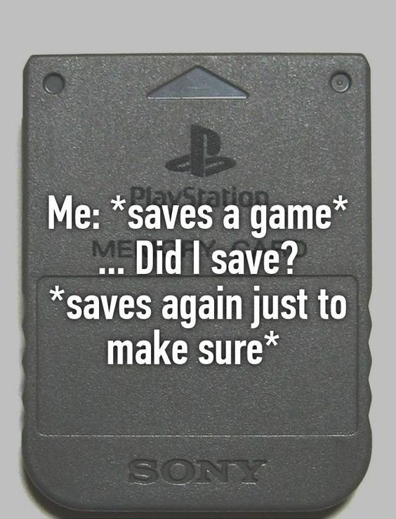 Gamer When Saves A Game Only Gamers Understand This Joke Tap To See More Funny Quotes About Gamer Mobi Funny Gamer Quote Video Games Funny Gamer Quotes