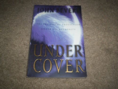 Under cover the promise of protection under his authority by john under cover the promise of protection under his authority by john bevere fandeluxe Gallery