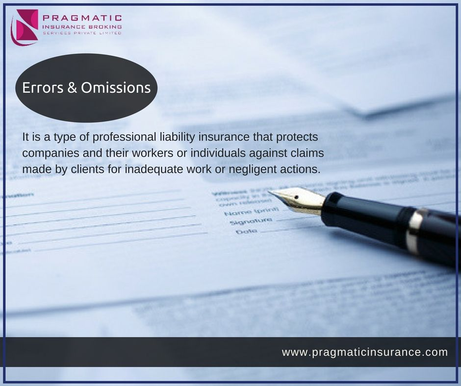Errors Omissions It Is A Type Of Professional Liability Insurance That Protects Companies And Their Workers Or Best Insurance Liability Insurance Insurance