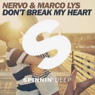 NERVO & Marco Lys – Don't Break My Heart