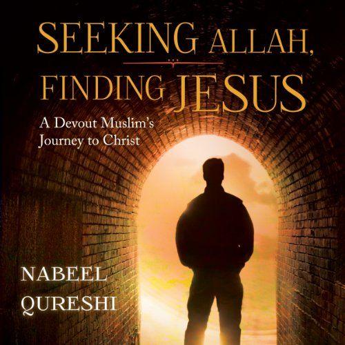 Seeking Allah, Finding Jesus Audiobook by Nabeel Qureshi