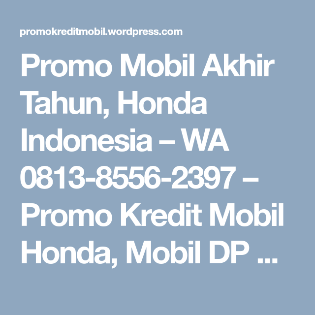 Promo Mobil Akhir Tahun, Honda Indonesia | Honda, Dealer honda and on jdm jazz, trans jazz, all new jazz, batman jazz, mobil jazz,