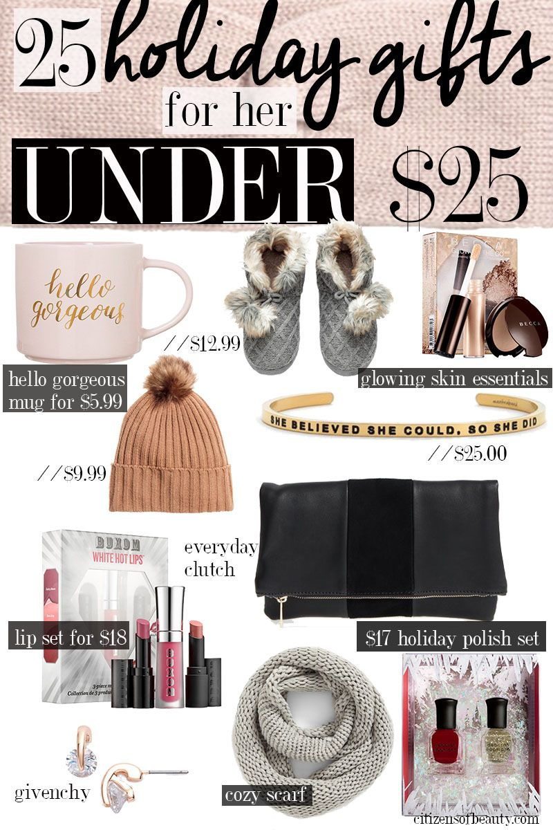 25 holiday gift ideas for her for under 25 from cozy small gifts to pretty holiday makeup sets there is something for every lady on your list for - Christmas Gifts Under 25