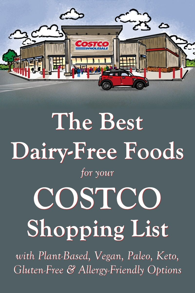 Costco Dairy-Free Shopping List: Over 75 Food & Beverage Items