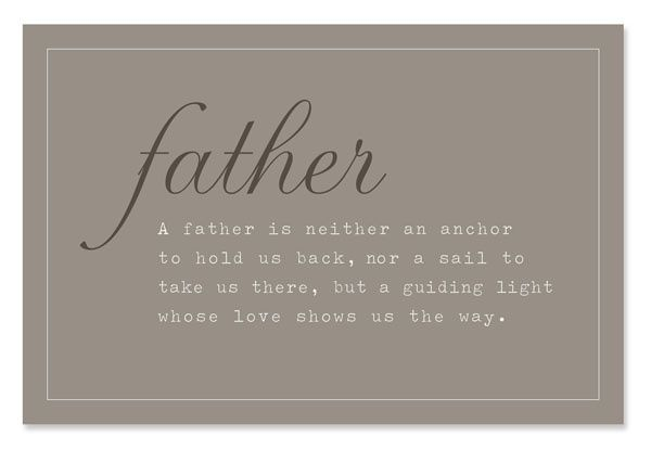 A father is neither an anchor to hold us back, nor a sail to take us there, but a guiding light whose love shows us the way. #fathersday #quotes #inspiring #positive