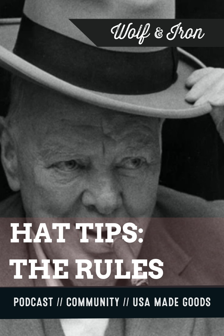 Hat Tips The Rules Of Gentlemanly Etiquette For Hats Or Hatiquette Hat Tip Gentleman Tips