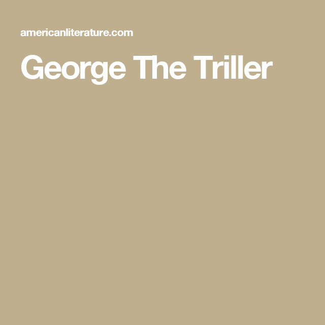 George The Triller
