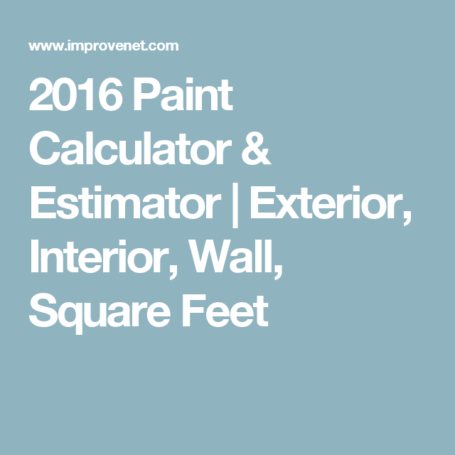 2016 Paint Calculator Estimator Exterior Interior Wall