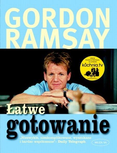 Latwe Gotowanie Ceny I Opinie Ceneo Pl Gordon Ramsay Gordon Ramsay Recipe Gordon Ramsay Books