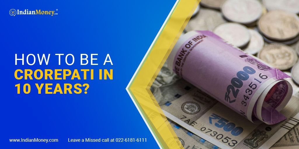 How To Be a Crorepati in 10 Years? in 2020 Business and