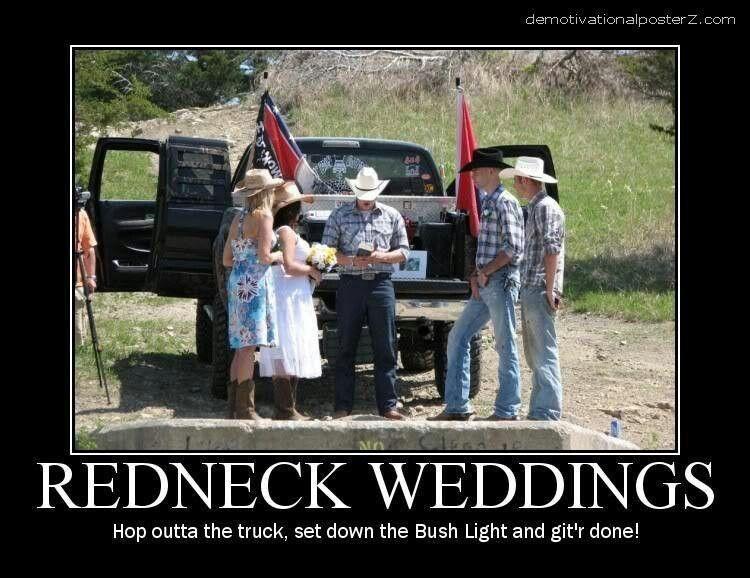 Haha Totally Would Redneck Weddings Thinks I Like Redneck Humor