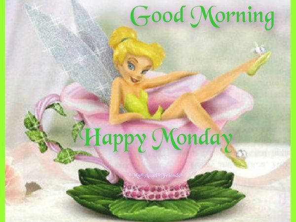 Good Morning Monday Quotes For Someone Special: Good Morning Happy Monday Tinkerbell Monday Good Morning