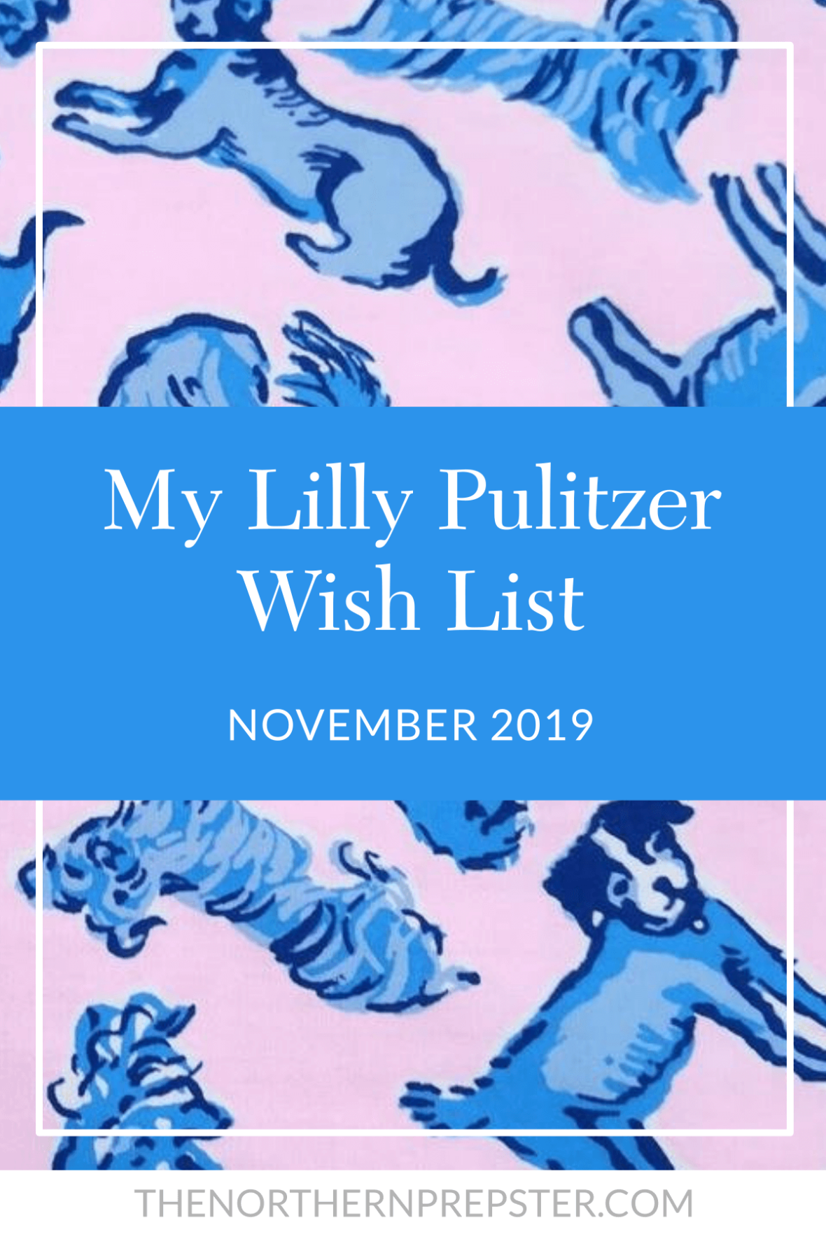 My Lilly Pulitzer Wish List November 2019 Lilly