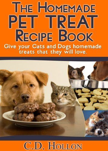 Pin by c k on pets pinterest cat treats pet food and dog the homemade pet treat recipe book forumfinder Choice Image
