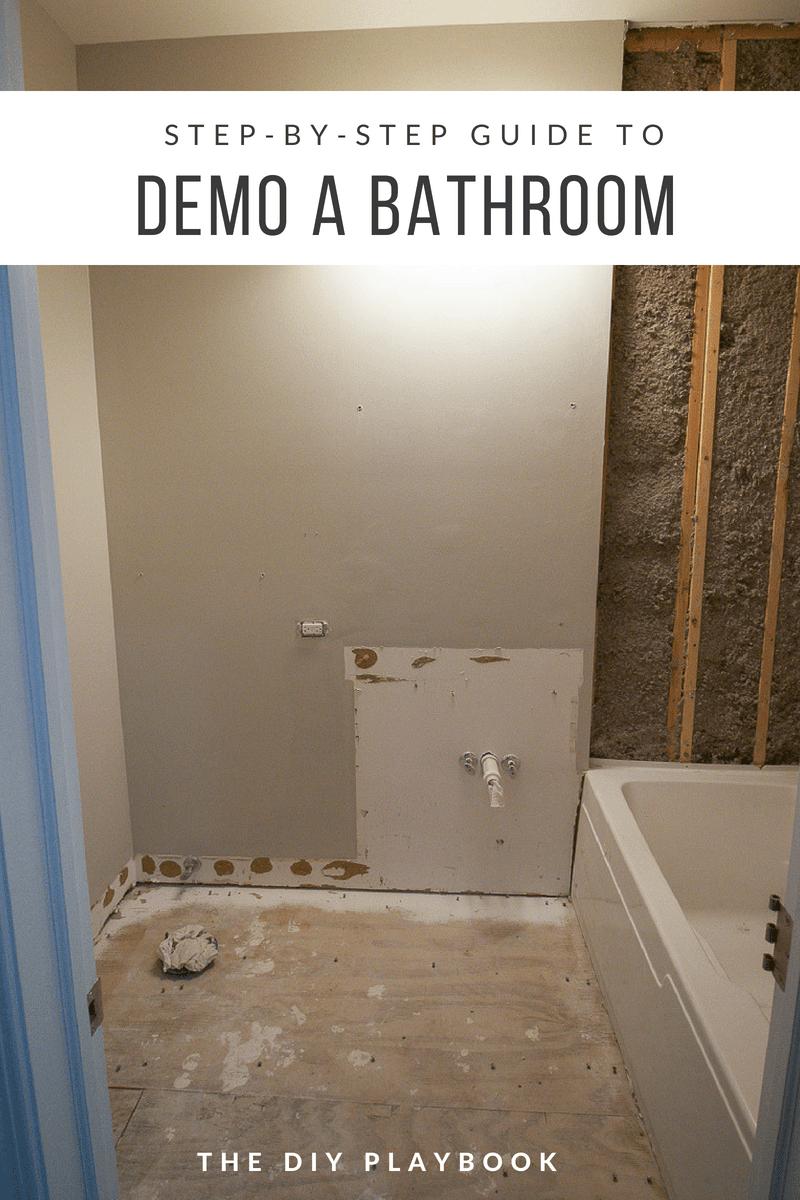 How To Demo A Bathroom In A Weekend The Diy Playbook Diy Bathroom Design Bathroom Renovation Diy Diy Bathroom Remodel