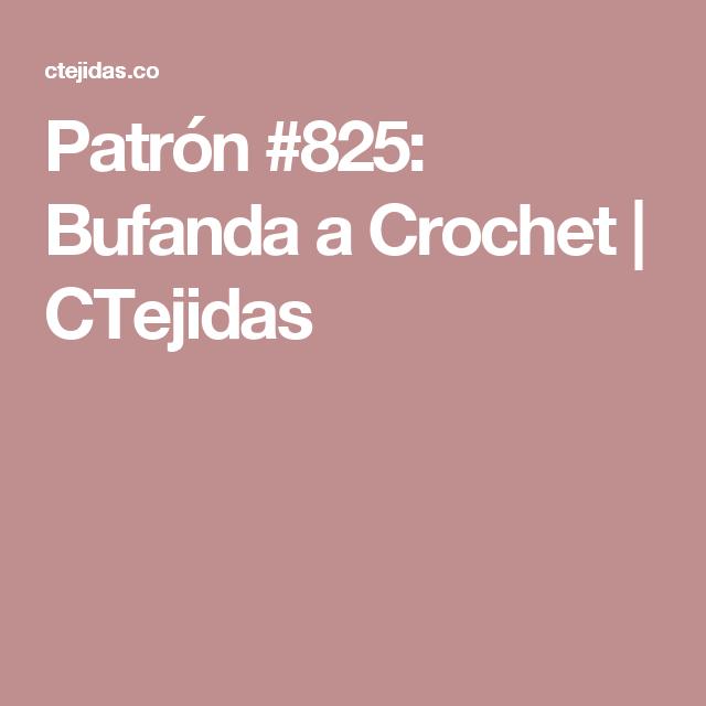 Patrón #825: Bufanda a Crochet | CTejidas | Coisas para usar ...