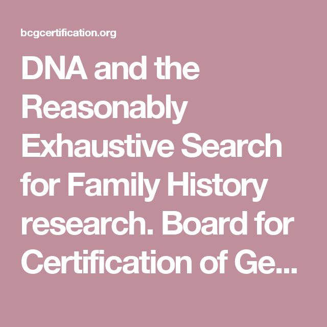 DNA and the Reasonably Exhaustive Search for Family History research ...
