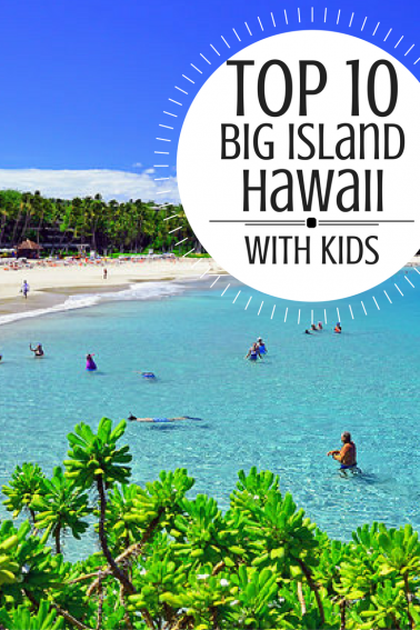 Top 10 Must Do Family Fun Activities On The Island Of Hawaii Including Best Sandy Beaches Snorkel Spots More Via Trekaroo