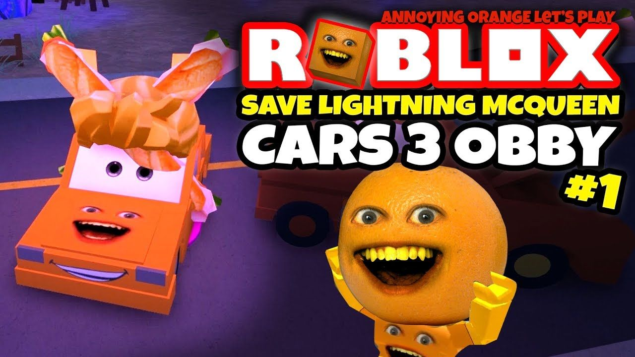 Roblox Save Lightning Mcqueen Cars 3 Obby Annoying Orange
