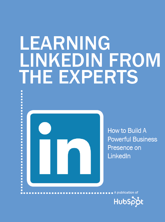 Learning LinkedIn From the Experts: How to Build a Powerful Business Presence on LinkedIn #socialmedia