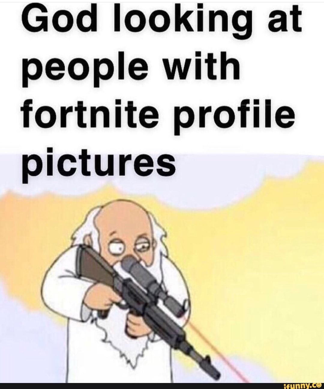 God looking at people with fortnite profile pictures