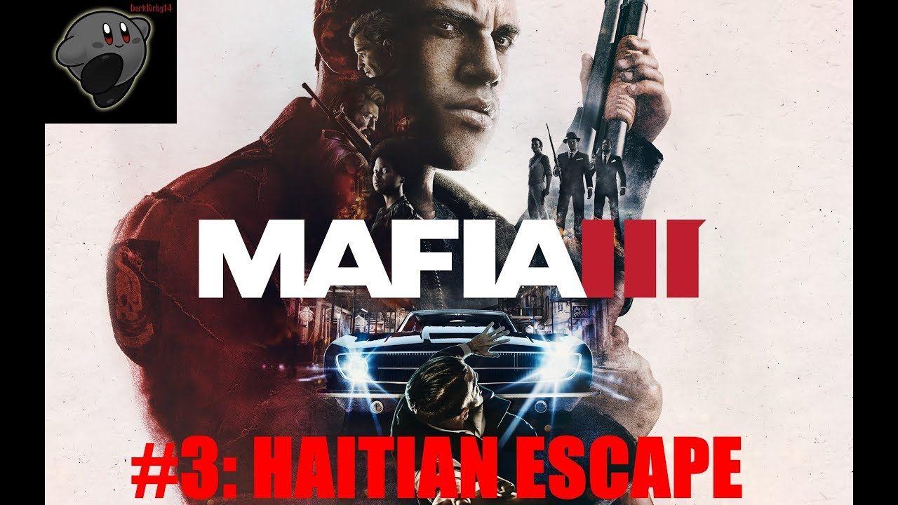 Mafia Iii 3 Haitian Escape Mafia 3 Mafia Game Reviews
