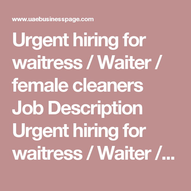 Urgent Hiring For Waitress  Waiter  Female Cleaners Job
