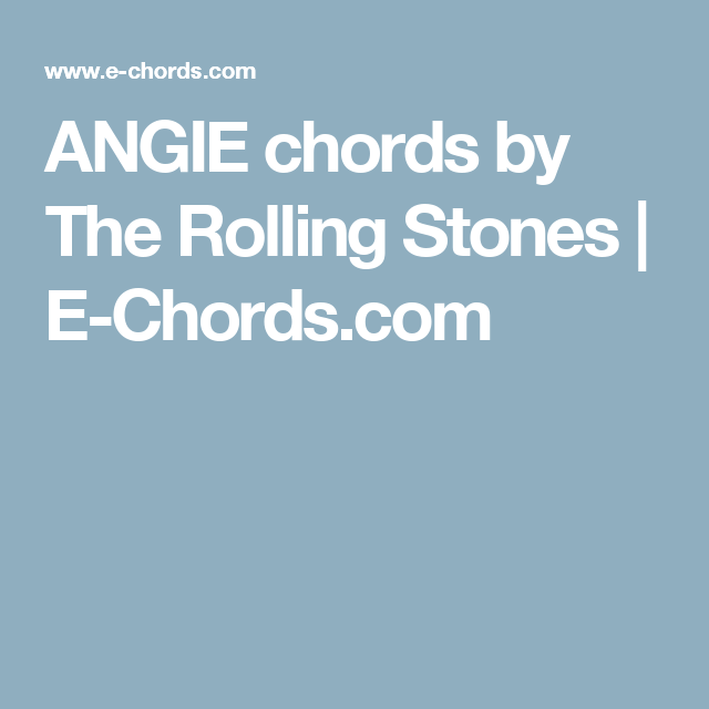 ANGIE chords by The Rolling Stones | E-Chords.com | ギター ...