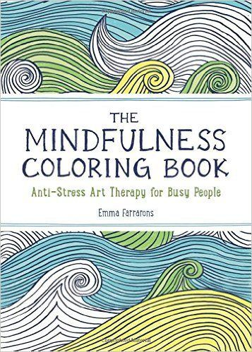 Booktopia Has The Mindfulness Coloring Book Anti Stress Art Therapy For Busy People By Emma Farrarons Buy A Discounted Paperback Of