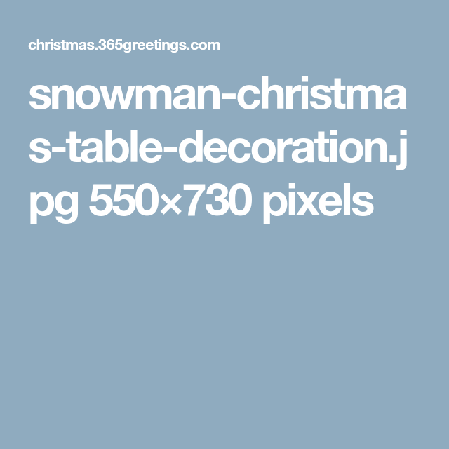 snowman-christmas-table-decoration.jpg 550×730 pixels