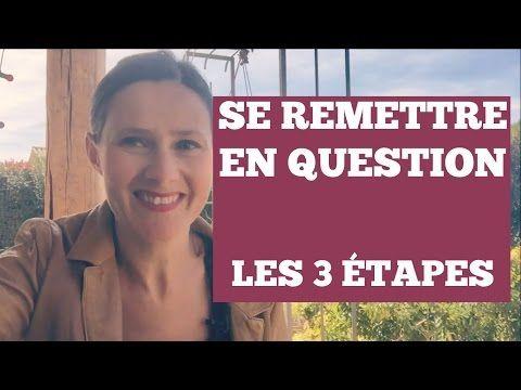 SE REMETTRE EN QUESTION : 3 étapes pour SE RECENTRER SUR SOI