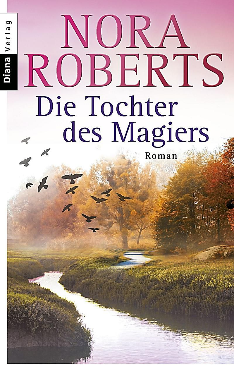 Die Tochter Des Magiers Buch Von Nora Roberts Versandkostenfrei Bestellen Magier Nora Roberts Bucher