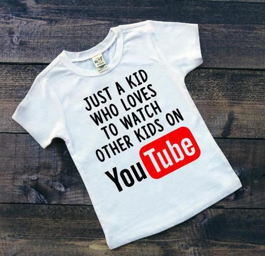 52a94aac8c Just A Kid Who Loves To Watch Other Kids On YOU TUBE Toddler Shirt Kids  Clothing Youth Shirt Funny K