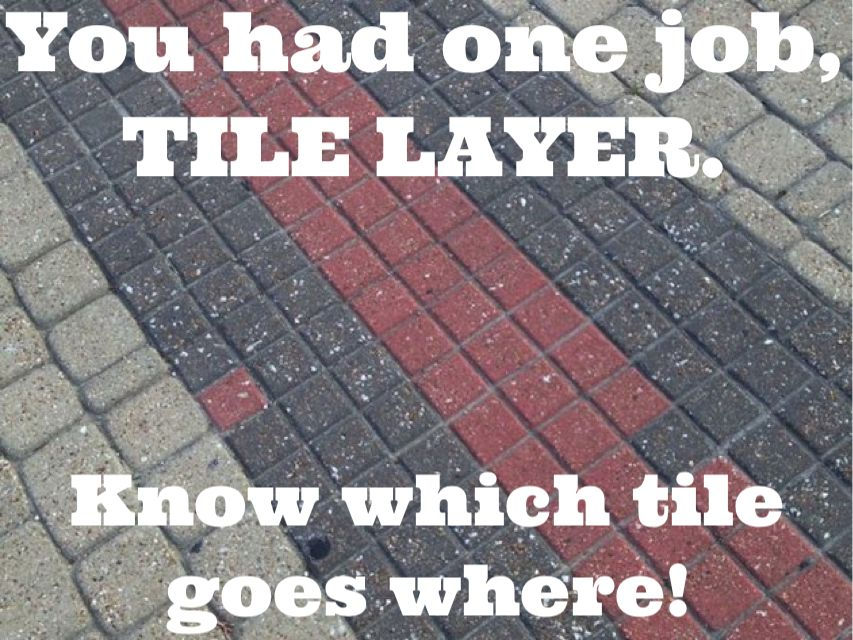 You had one job, TILE LAYER. Know which tile goes where!