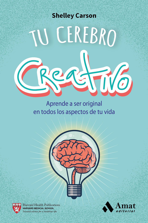 tu cerebro creativo shelley carson pdf descargar