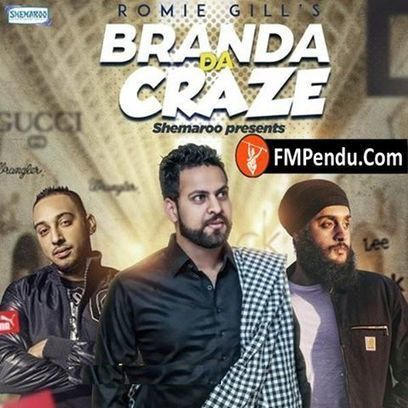 Branda Da Craze Romie Gill Mp3 Song Download Fmpendu Com Punjabi Song Lagu