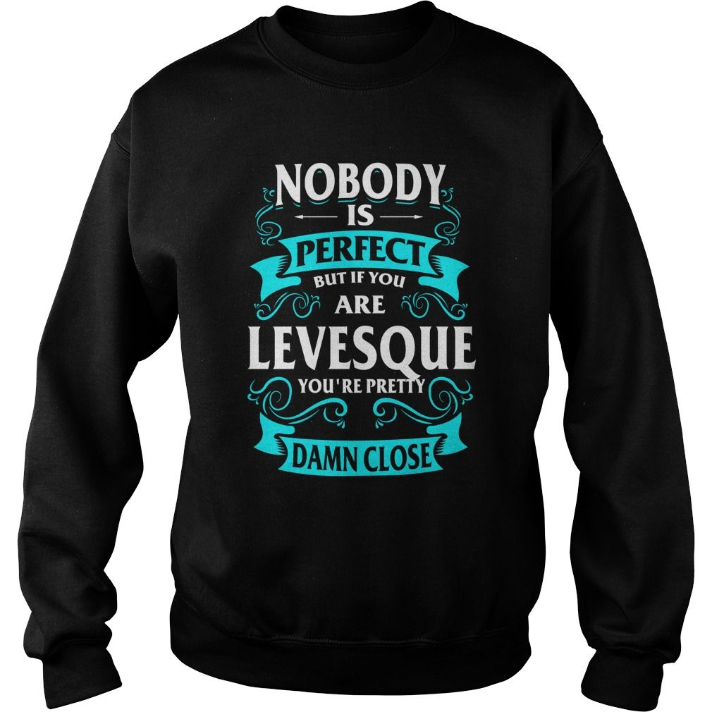 Funny Tshirt For LEVESQUE #gift #ideas #Popular #Everything #Videos #Shop #Animals #pets #Architecture #Art #Cars #motorcycles #Celebrities #DIY #crafts #Design #Education #Entertainment #Food #drink #Gardening #Geek #Hair #beauty #Health #fitness #History #Holidays #events #Home decor #Humor #Illustrations #posters #Kids #parenting #Men #Outdoors #Photography #Products #Quotes #Science #nature #Sports #Tattoos #Technology #Travel #Weddings #Women